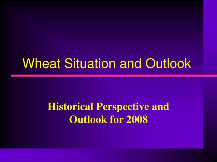 Wheat Situation and Outlook