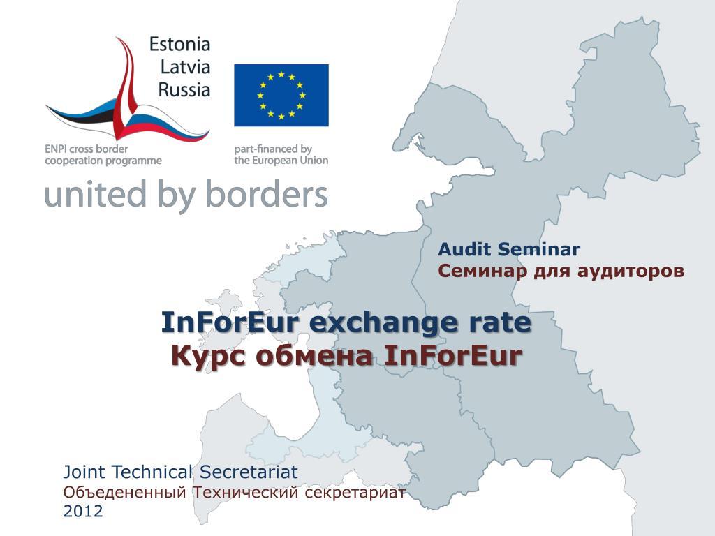 PPT - InForEur exchange rate Курс обмена InForEur PowerPoint Presentation - ID:5851047