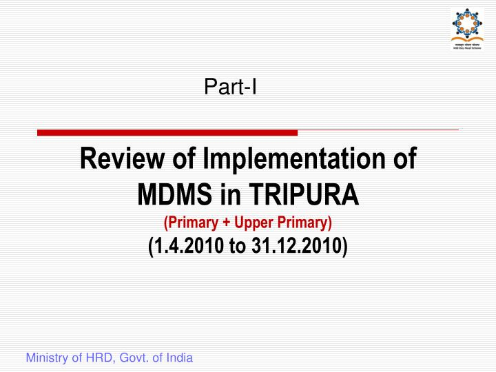 Review of implementation of mdms in tripura primary upper primary 1 4 2010 to 31 12 2010