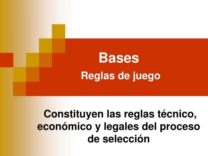 Bases reglas de juego constituyen las reglas t cnico econ mico y legales del proceso de selecci n