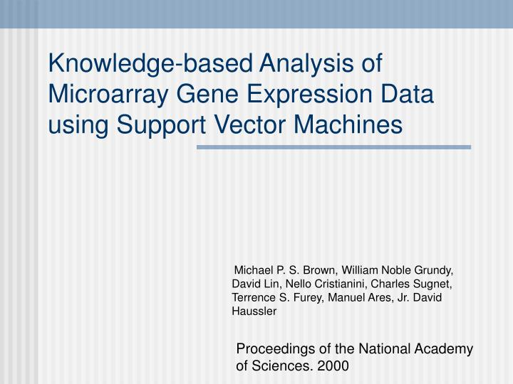 knowledge based analysis of microarray gene expression data using support vector machines n.
