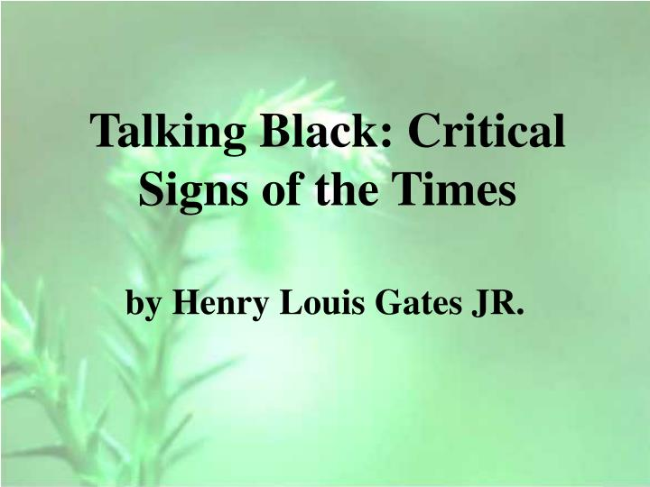 Talking black critical signs of the times
