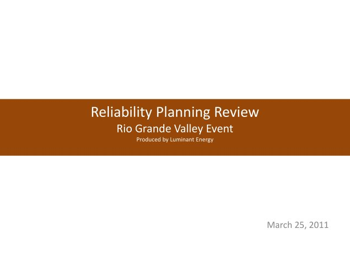 reliability planning review rio grande valley event produced by luminant energy n.
