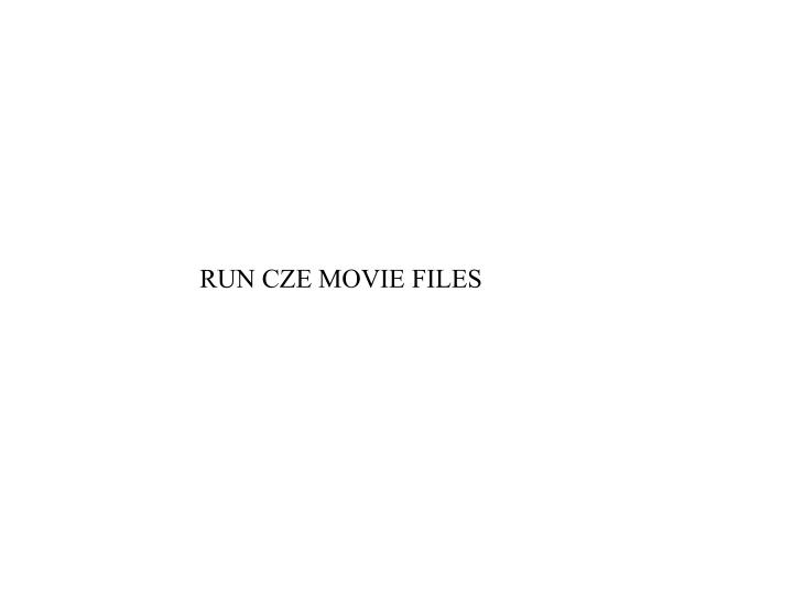 RUN CZE MOVIE FILES