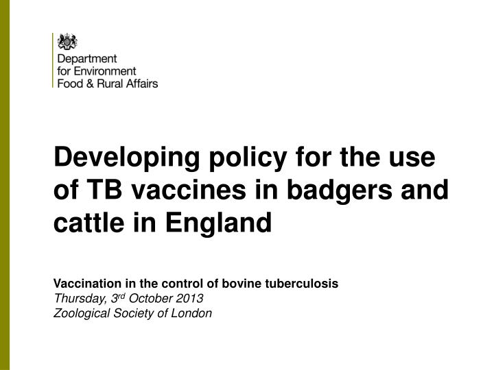 developing policy for the use of tb vaccines in badgers and cattle in england n.