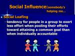 social influence somebody s helping me