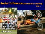 social influence somebody s watching me