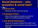 social relations why prejudice social bias