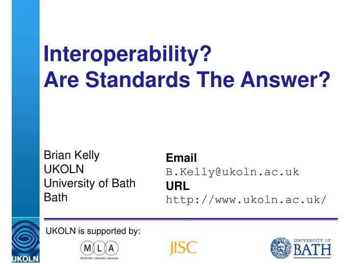 Interoperability are standards the answer