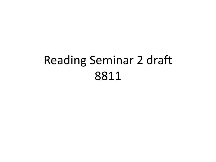 reading seminar 2 draft 8811 n.