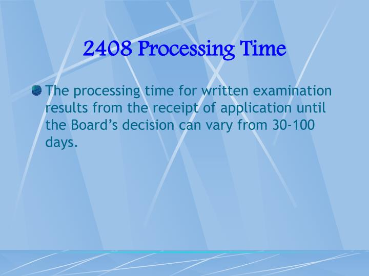 2408 Processing Time