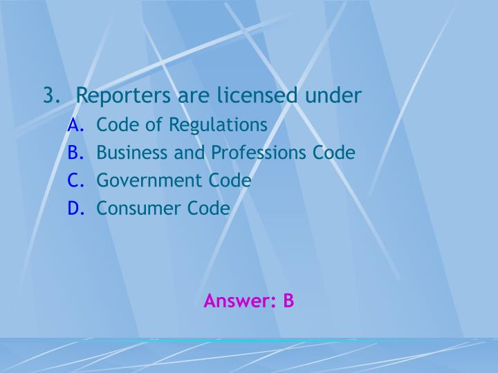 Reporters are licensed under