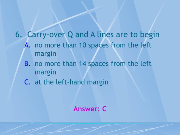 Carry-over Q and A lines are to begin