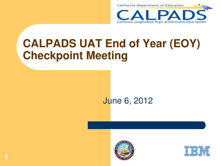 Calpads uat end of year eoy checkpoint meeting