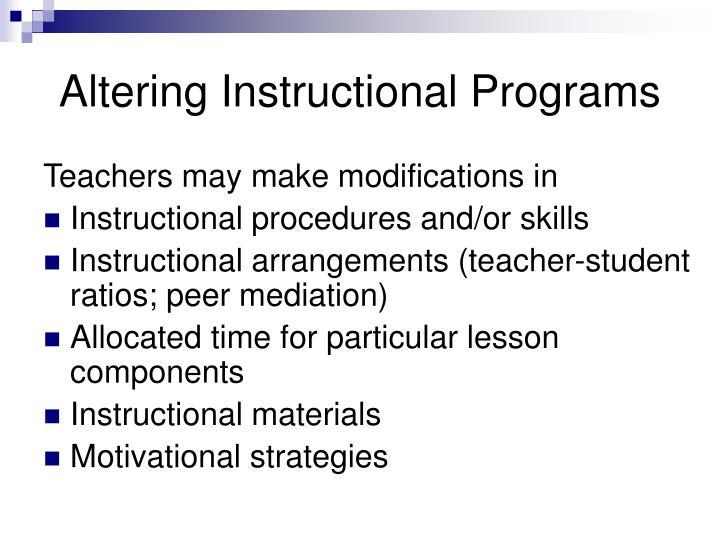 Altering Instructional Programs