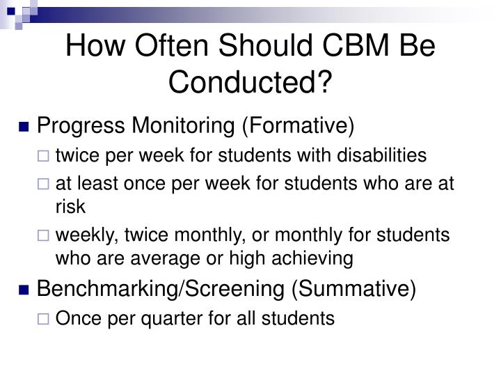How Often Should CBM Be Conducted?