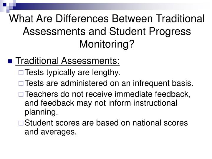 What Are Differences Between Traditional Assessments and Student Progress Monitoring?