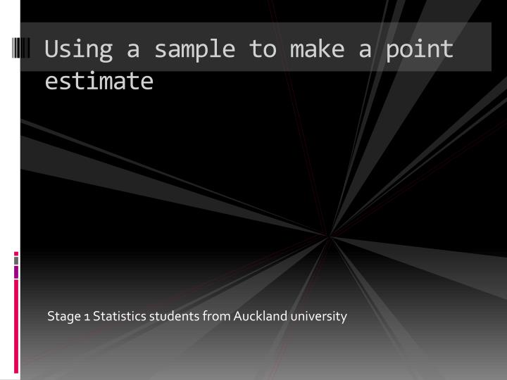 using a sample to make a point estimate n.