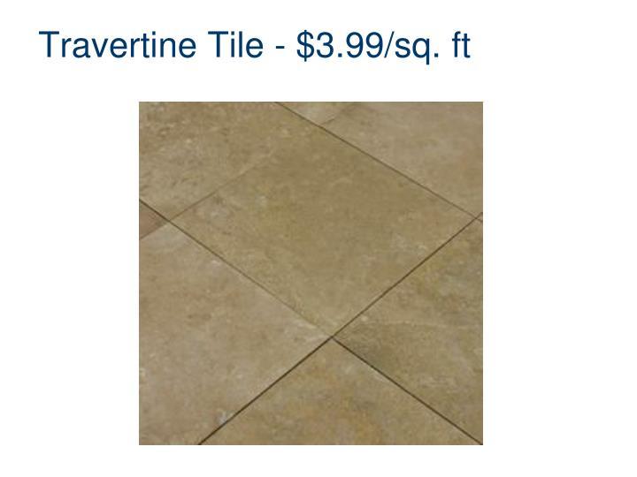 Travertine Tile - $3.99/sq. ft