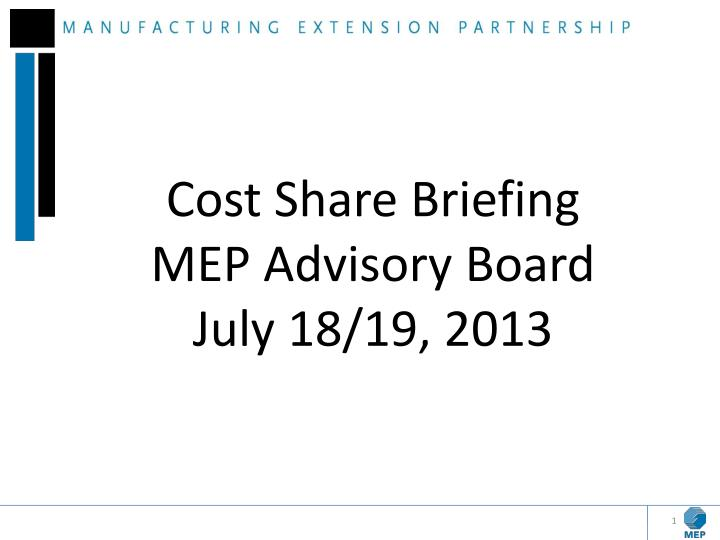 cost share briefing mep advisory board july 18 19 2013 n.