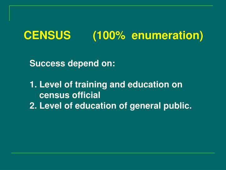CENSUS       (100%  enumeration)