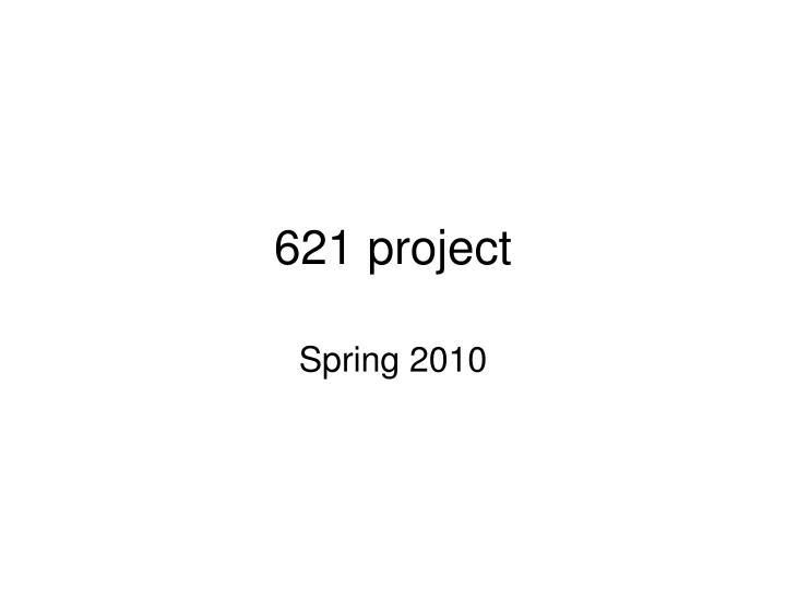 621 project