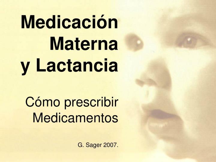 Medicaci n materna y lactancia c mo prescribir medicamentos g sager 2007