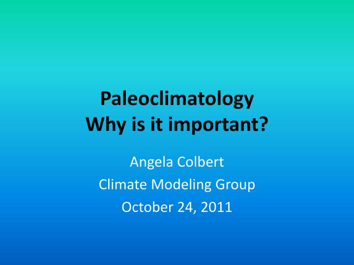 Paleoclimatology why is it important