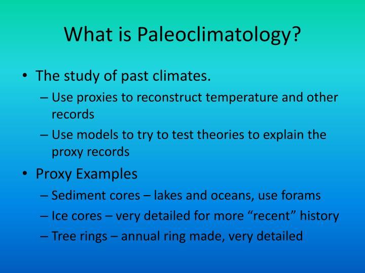 What is paleoclimatology
