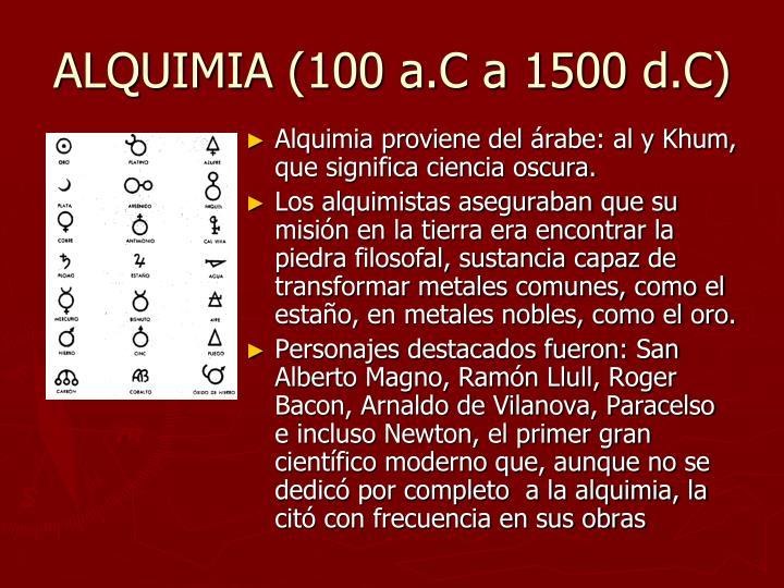 ALQUIMIA (100 a.C a 1500 d.C)