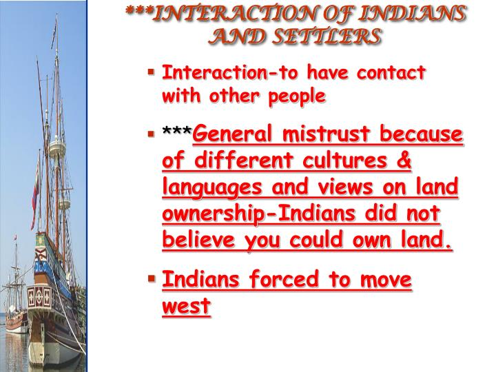 ***INTERACTION OF INDIANS AND SETTLERS