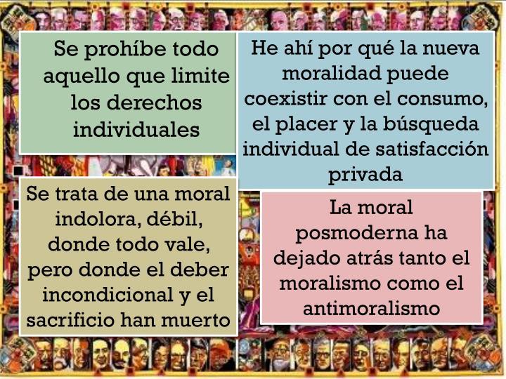 He ahí por qué la nueva moralidad puede coexistir con el consumo, el placer y la búsqueda individual de satisfacción privada