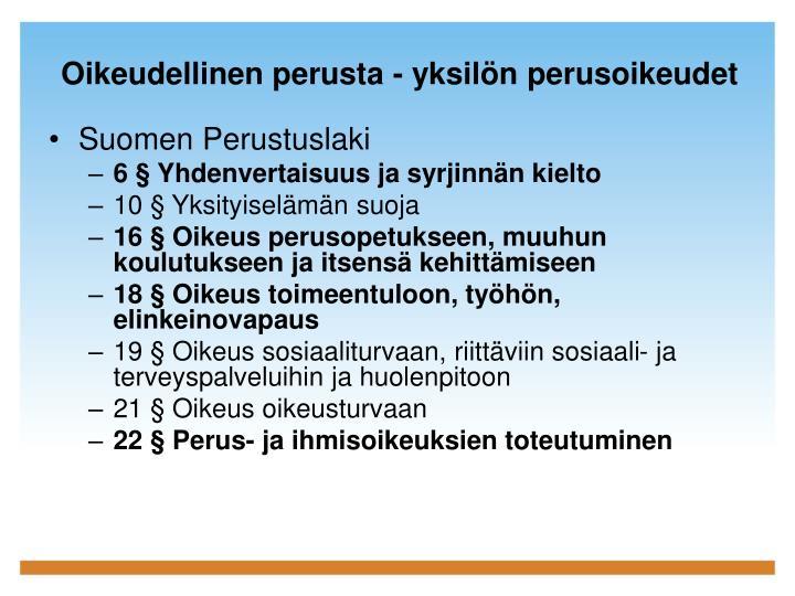 Oikeudellinen perusta - yksilön perusoikeudet