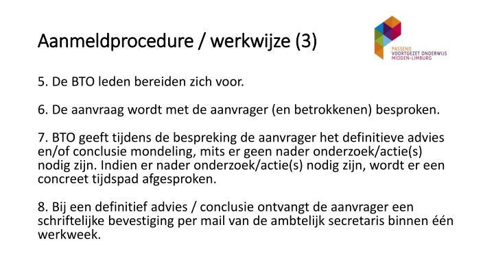 Aanmeldprocedure / werkwijze (3)