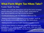 what form might tax hikes take