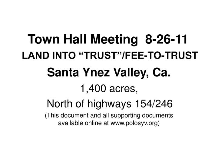 town hall meeting 8 26 11 land into trust fee to trust n.