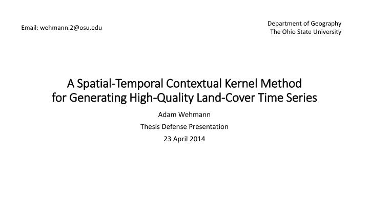A spatial temporal contextual kernel method for generating high quality land cover time series