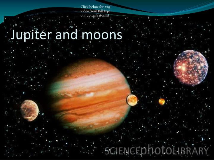 Click below for 2:19 video from Bill Nye on Jupiter's storm)