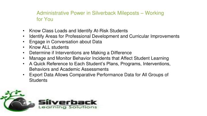 Administrative Power in Silverback Mileposts – Working for You