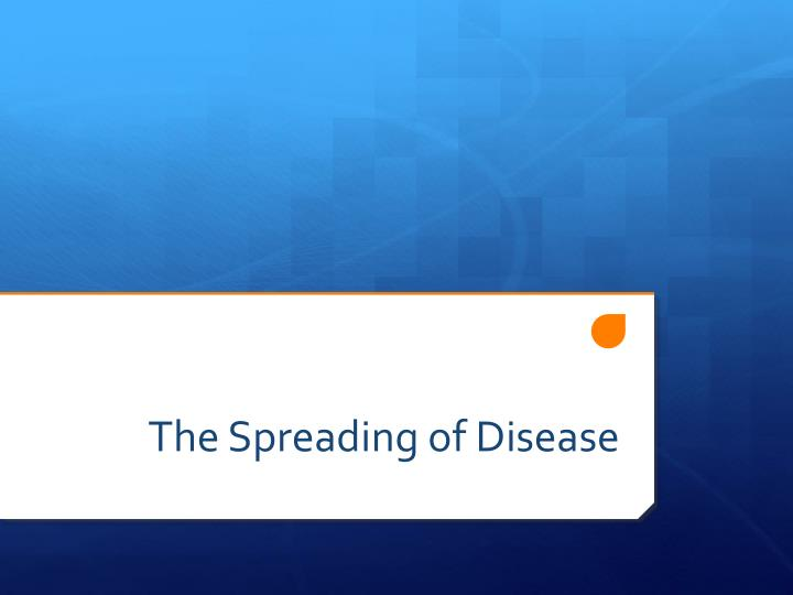 The spreading of disease