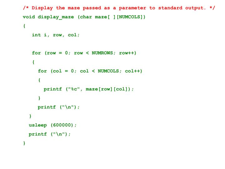 /* Display the maze passed as a parameter to standard output. */