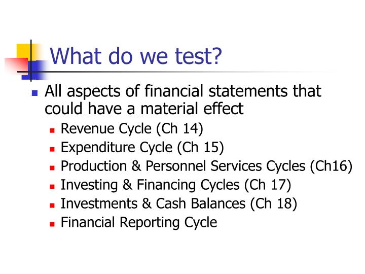 What do we test?
