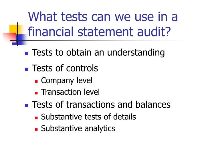 What tests can we use in a financial statement audit?