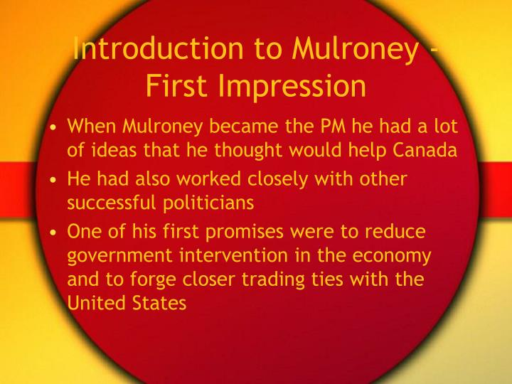 Introduction to Mulroney - First Impression