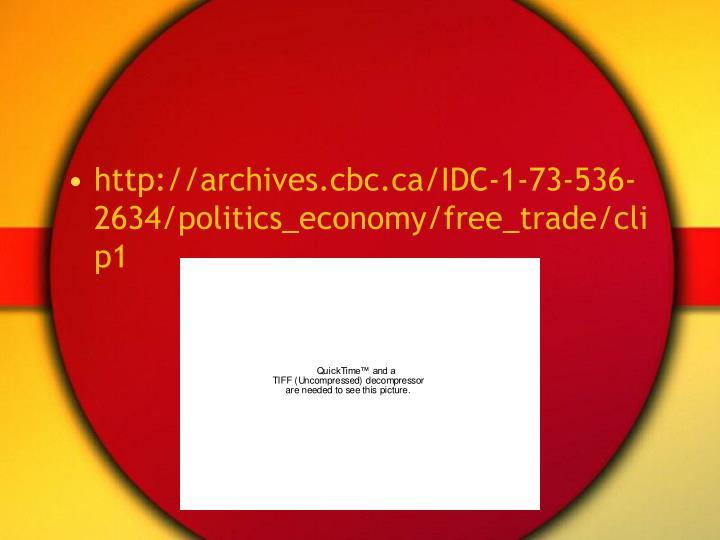 http://archives.cbc.ca/IDC-1-73-536-2634/politics_economy/free_trade/clip1
