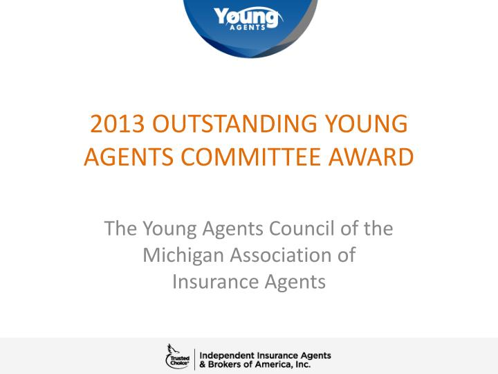 2013 outstanding young agents committee award