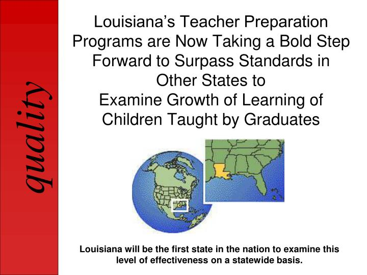 Louisiana's Teacher Preparation Programs are Now Taking a Bold Step Forward to Surpass Standards in Other States to