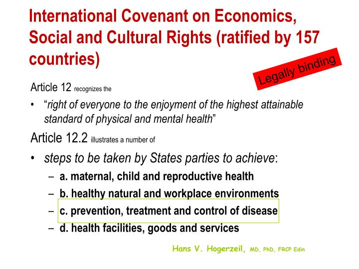 the international covenant on economic social The international covenant on economic, social and cultural rights canada acceded to the international covenant on economic, social and cultural rights in may 1976 it has not signed, ratified or acceded to the optional protocol.