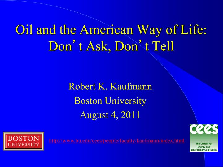 Oil and the american way of life don t ask don t tell