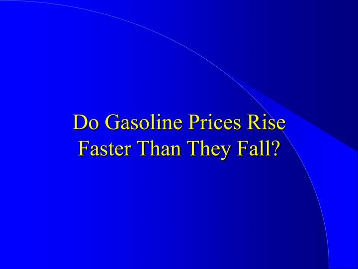 Do Gasoline Prices Rise